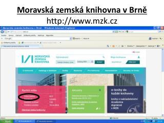 Moravská zemská knihovna v Brně  mzk.cz