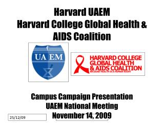 Harvard UAEM Harvard College Global Health & AIDS Coalition Campus Campaign Presentation