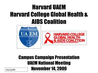 Harvard UAEM Harvard College Global Health & AIDS Coalition Campus Campaign Presentation