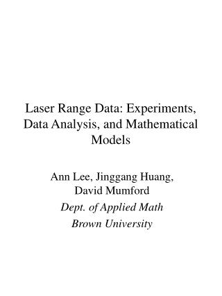 Laser Range Data: Experiments, Data Analysis, and Mathematical Models