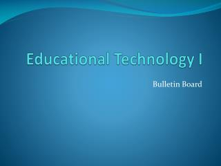 Educational Technology I