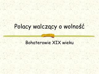 Polacy walcz?cy o wolno??
