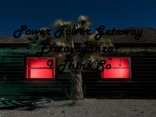 Power Tower Getaway Extravaganza? I Think So