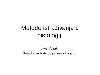 Metode istraživanja u histologiji