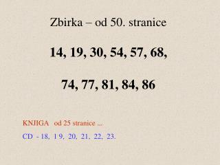 Zbirka � od 50. stranice 14, 19, 30, 54, 57, 68,  74, 77, 81, 84, 86