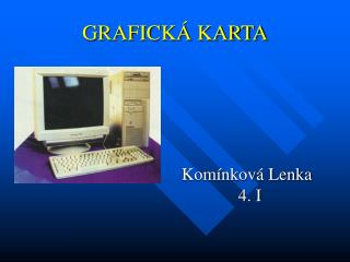 GRAFICKÁ KARTA