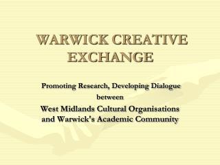 WARWICK CREATIVE EXCHANGE