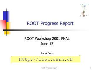 ROOT Progress Report