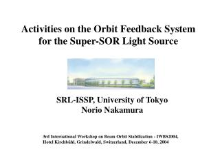 Activities on the Orbit Feedback System for the Super-SOR Light Source