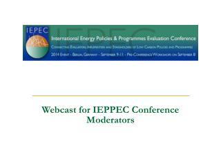 Webcast for IEPPEC Conference Moderators