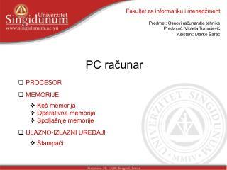 Fakultet za informatiku i menadžment Predmet: Osnovi računarske tehnike