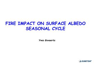 FIRE IMPACT ON SURFACE ALBEDO SEASONAL CYCLE