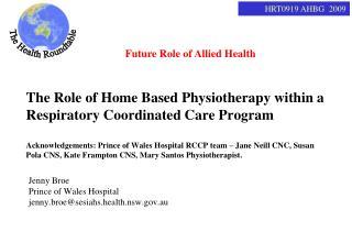 Jenny Broe Prince of Wales Hospital jenny.broe@sesiahs.health.nsw.au
