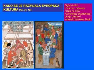 KAKO SE JE RAZVIJALA EVROPSKA KULTURA  Učb. str. 123