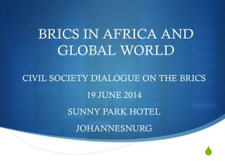BRICS IN AFRICA AND GLOBAL WORLD