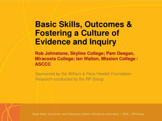Basic Skills, Outcomes & Fostering a Culture of  Evidence and Inquiry