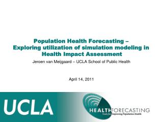 Jeroen van Meijgaard – UCLA School of Public Health April 14, 2011