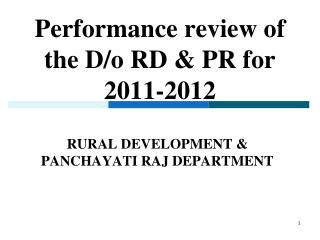 Performance review of the D/o RD & PR for 2011-2012
