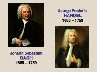Johann Sebastian  BACH 1685 � 1750