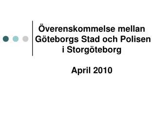 �verenskommelse mellan  G�teborgs Stad och Polisen  i Storg�teborg April 2010