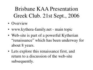 Brisbane KAA Presentation Greek Club. 21st Sept., 2006