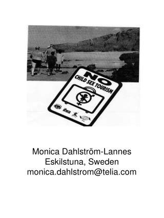 Monica Dahlström-Lannes Eskilstuna, Sweden monica.dahlstrom@telia