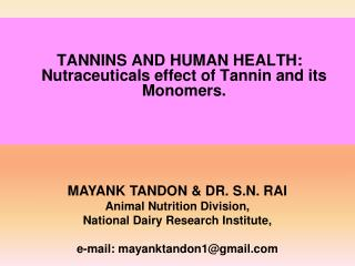 TANNINS AND HUMAN HEALTH: Nutraceuticals effect of Tannin and its Monomers.
