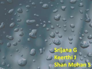 Srijana  G Keerthi  J Shan Mohan S