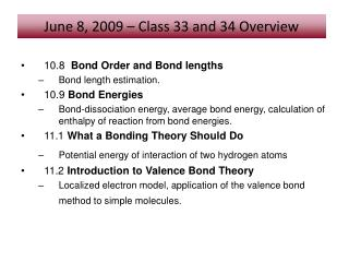 10.8   Bond Order and Bond lengths Bond length estimation.  10.9  Bond Energies