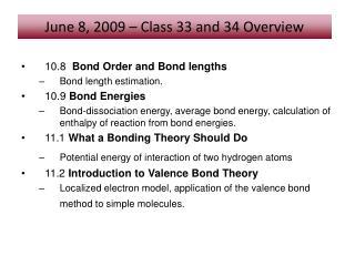 10.8   Bond Order and Bond lengths Bond length estimation.  10.9  Bond Energies