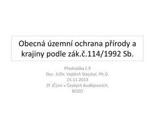 Obecná územní ochrana přírody a krajiny podle zák.č.114/1992 Sb.