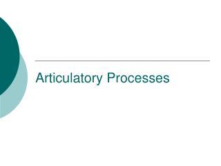Articulatory Processes