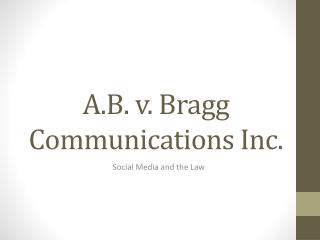 A.B. v. Bragg Communications Inc.