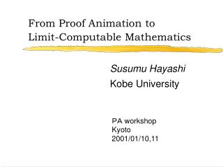 From  Proof Animation  to Limit-Computable Mathematics
