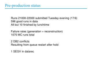 Pre-production status