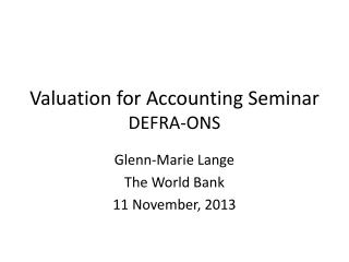 Valuation for Accounting Seminar DEFRA-ONS