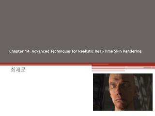 Chapter 14. Advanced Techniques for Realistic Real-Time Skin Rendering