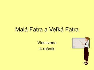 Malá Fatra a Veľká Fatra