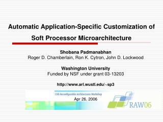Automatic Application-Specific Customization of  Soft Processor Microarchitecture