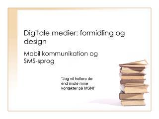 Digitale medier: formidling og design
