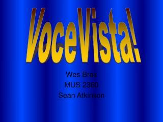 Wes Brax MUS 2360 Sean Atkinson