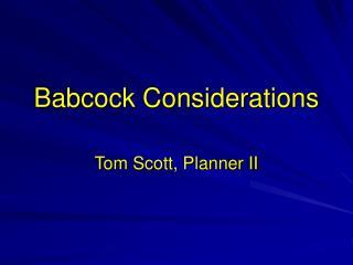 Babcock Considerations