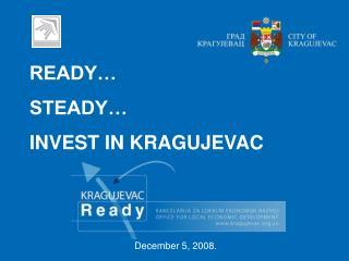 READY� STEADY� INVEST IN KRAGUJEVAC