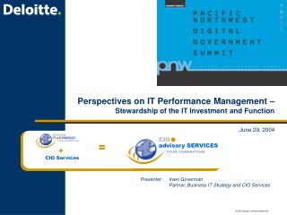 Presenter: 	Irwin Goverman  	Partner, Business IT Strategy and CIO Services