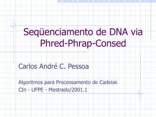 Seqüenciamento de DNA via Phred-Phrap-Consed