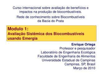 Curso internacional sobre avaliação de benefícios e impactos na produção de biocombustíveis.