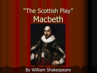 """The Scottish Play"" Macbeth"