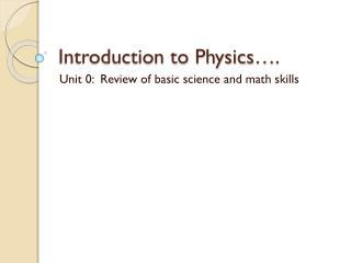 Introduction to Physics….