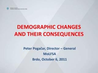 DEMOGRAPHIC CHANGES AND THEIR  CONSEQUENCES