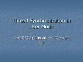 Thread Synchronization in User Mode